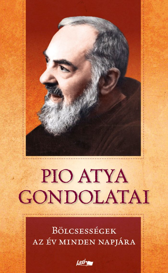 Pio atya - Pio atya gondolatai