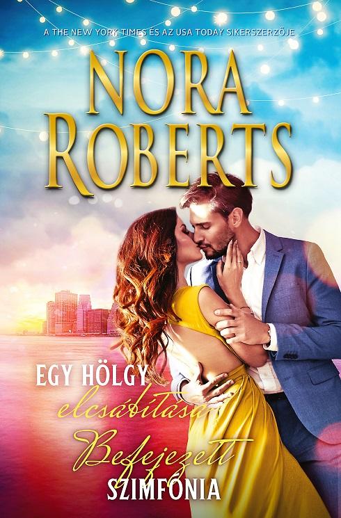 Nora Roberts - Befejezett Szimfónia - Egy hölgy elcsábítása