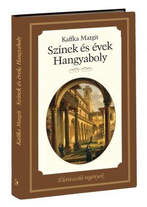 Kaffka Margit - Színek és évek - Hangyaboly