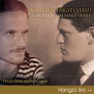 Karinthy Frigyes - Karinthy Frigyes versei - Elmondom hát mindenkinek - Hangoskönyv