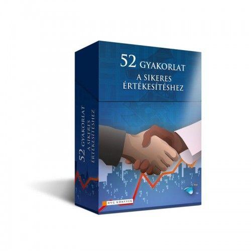 52 gyakorlat a sikeres értékesítéshez
