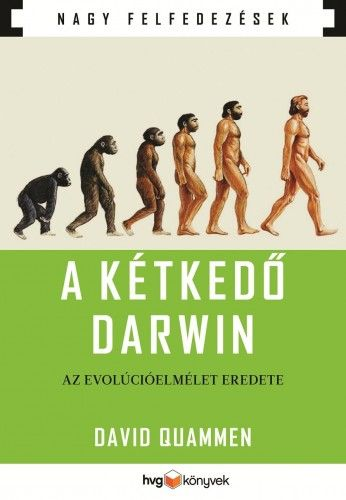 David Quammen - A kétkedő Darwin