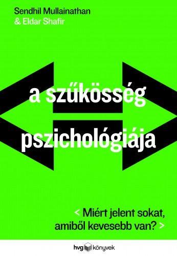 Eldar Shafir - A szűkösség pszichológiája