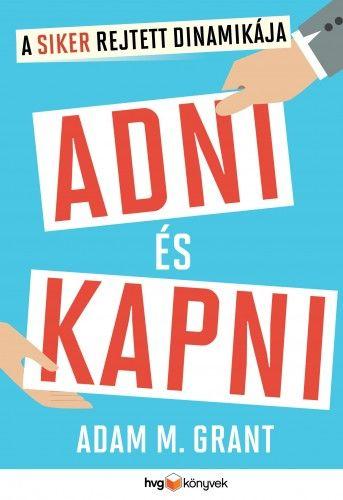 Adam Grant - Adni és kapni