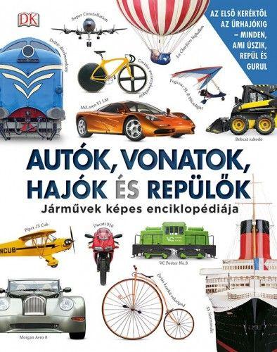 Clive Gifford - Autók, vonatok, hajók és repülők