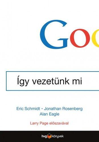 Jonathan Rosenberg - Google - Így vezetünk mi