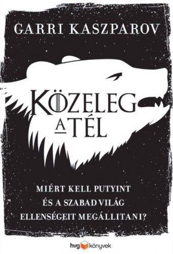 Garri Kaszparov - Közeleg a tél