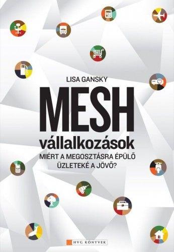 Lisa Gansky - Mesh vállalkozások