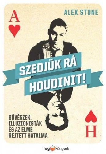 Alex Stone - Szedjük rá Houdinit!