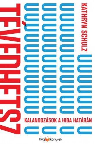 Kathryn Schulz - Tévedhetsz