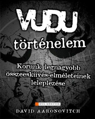 David Aaronovitch - Vudu-történelem